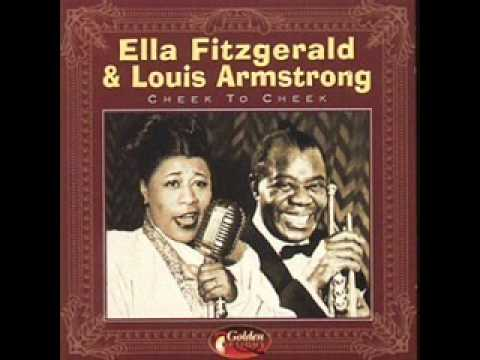 Ella Fitzgerald & Louis Armstrong - Cheek To Cheek (Heaven)