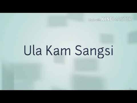 Lagu karo/ ULA KAM SANGSI