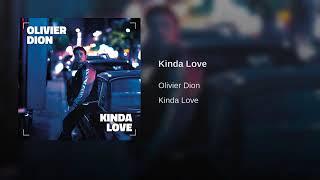 Olivier Dion Kinda Love Version English
