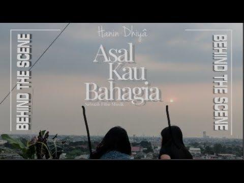 HANIN DHIYA - ASAL KAU BAHAGIA (Behind the scene)