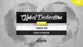Global Dedication - Episode 09 #GD9