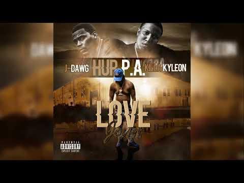 HUP PA - Love Jones Ft. Killa Kyleon & j-Dawg