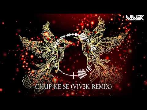 Chupke Se - Saathiya - Remix - VIV3K