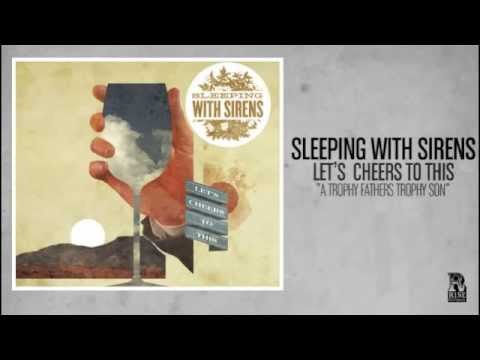Sleeping With Sirens  A Trophy Fathers Trophy Son