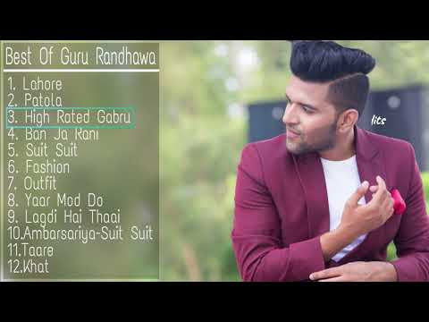 Best Of Guru Randhawa Songs 2018  New & Latest Songs Of Guru Randhawa  Guru Randhawa Songs Jukebox