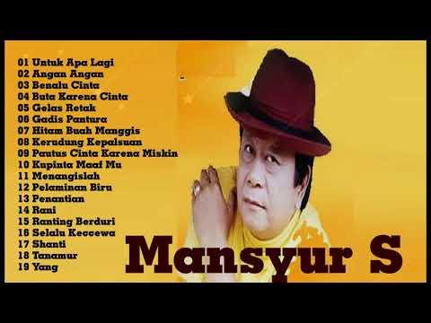 Mansyur S Full Album 20 Lagu Terbaik Mansyurs Full Dangdut Original