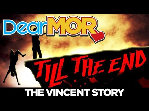 """Dear MOR: """"Till The End"""" The Vincent Story 03-21-18"""