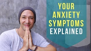 A Deep Explanation To Your Physical Symptoms Of Anxiety (MASTERCLASS)
