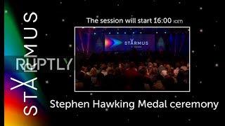 LIVE  Starmus Festival  Stephen Hawking Science Medal presentation