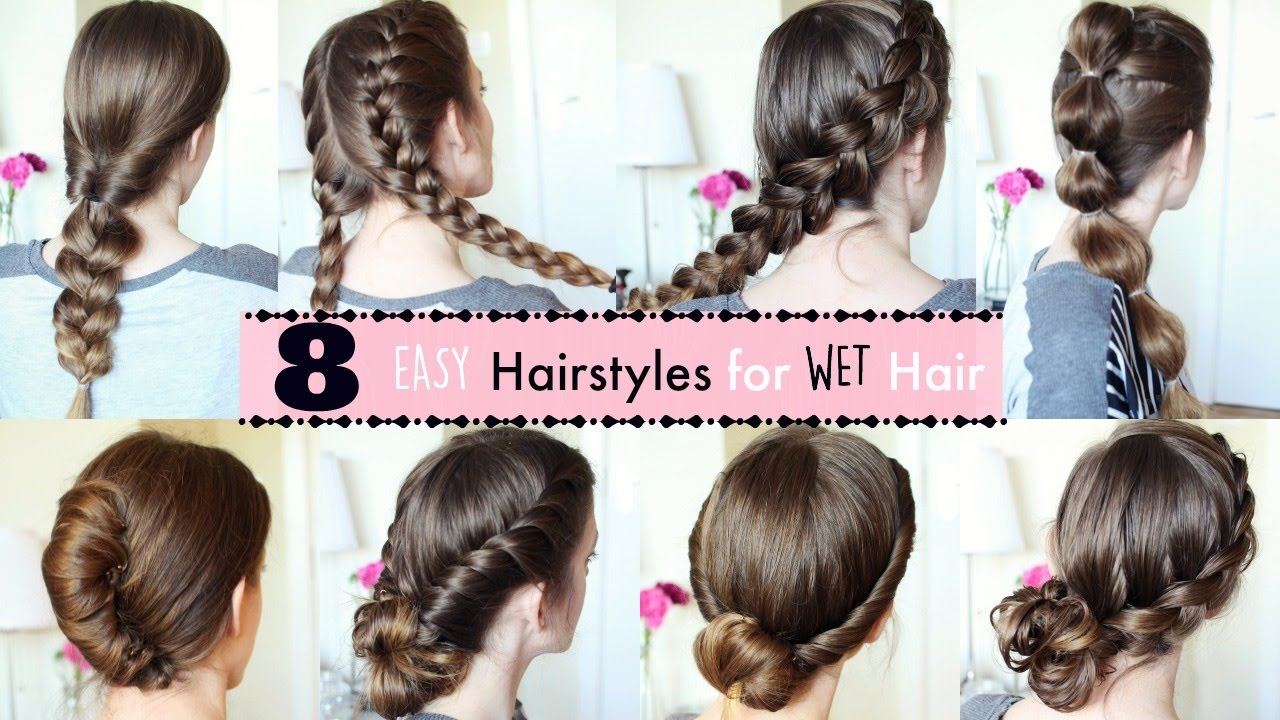 8 hairstyles for wet hair | wet hairstyles | braidsandstyles12 - youtube