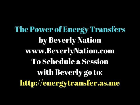 The Power of Energy Transfers & Starseed Training by Beverly Nation