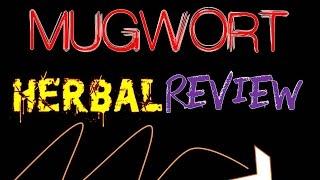 MUGWORT REVIEW (HERBAL SERIES)  Artemisia vulgaris