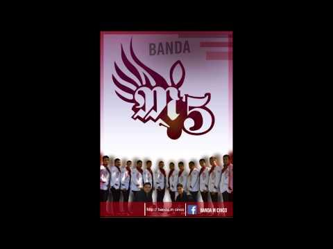 BANDA M5 - TOMA QUE TOMA
