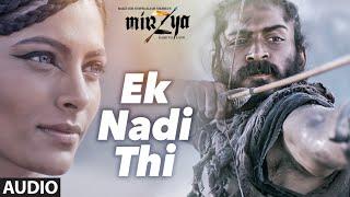 EK NADI THI Full Audio Song | MIRZYA | Shankar Ehsaan Loy|Rakeysh Omprakash Mehra | Gulzar