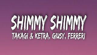 takagi & ketra, giusy ferreri - shimmy shimmy (testo/lyrics)