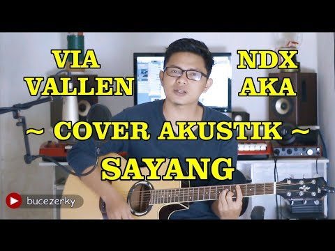 Via Vallen - Sayang (cover akustik) Buce Zerky | NDX A.K.A