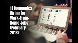 11 Companies Hiring for Work-From-Home Jobs (February 2018)