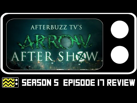 Arrow Season 5 Episode 17 Review & After Show | AfterBuzz TV