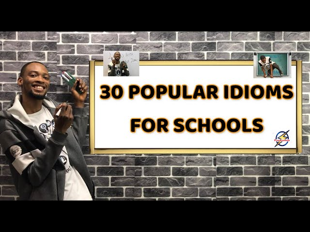 30 Idioms & Meaning For Schools (NCEE & BECE)