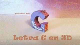 Manualidades, Letra G en 3D. PaperCraft. Alfabeto.