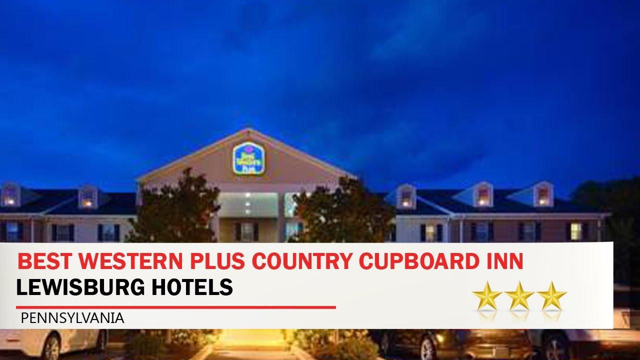 Best Western Plus Country Cupboard Inn Lewisburg Hotels Pennsylvania