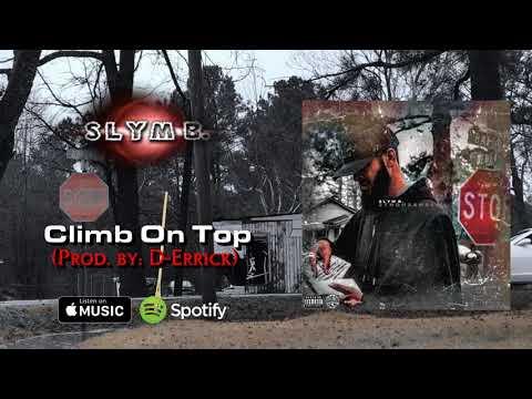 Slym B. - Climb On Top (prod. by D-Errick)