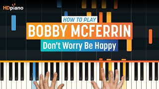 How To Play Don't Worry Be Happy by Bobby McFerrin | HDpiano (Part 1) Piano Tutorial