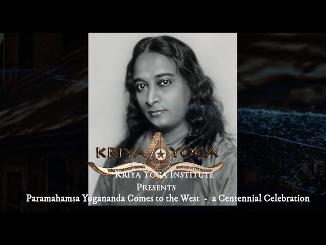 Paramahamsa Yogananda Comes to the West - a Centennial Celebration