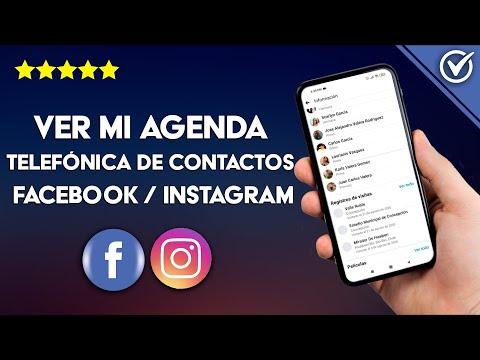 Cómo ver mi Agenda Telefónica de mis Contactos en Facebook e Instagram