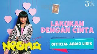 Neona, Naura & Nola - Lakukan Dengan Cinta #AlbumWithLove | Official Audio Lirik
