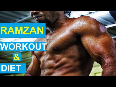 Ramzan/Ramdan Fitness, Diet and Workout plan for Muscle building and Weight loss | Workout & Fasting