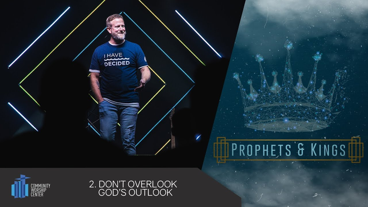 Don't Overlook God's Outlook | Prophets & Kings | Pastor Keith Deal