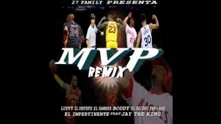 MVP REMIX - 27 Family X Luffy Smith X El Demente X El Bamber X  Dj Boddy X El Bacano (2016)