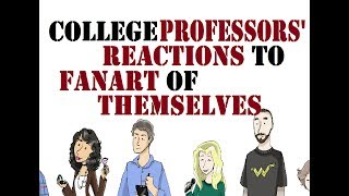 College Professors React to Fan Art of Themselves