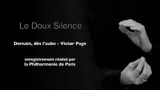 Le Doux Silence - Demain, dès l'aube - Victor Page