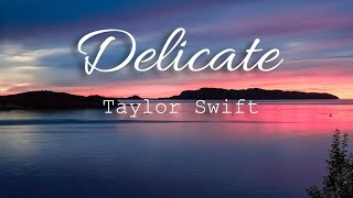 Taylor Swift - Delicate (Lyrics video)