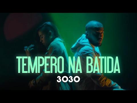 3030 - Tempero na Batida [ prod. LK ] (Clipe Oficial)