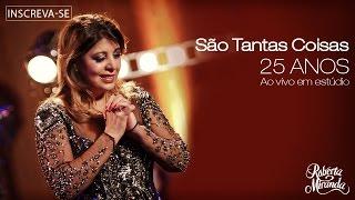 Roberta Miranda - São Tantas Coisas | DVD 25 anos Ao vivo em estúdio (Vídeo Oficial)
