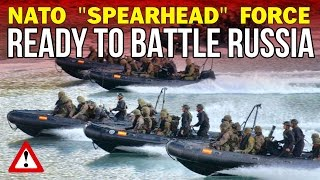 """NATO: """"Spearhead Force"""" Ready to Battle Russia"""