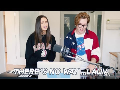 Mix - THERE'S NO WAY - Lauv ft. Julia Michaels (cover by Jess Conte and Zachary Staines)