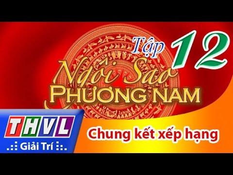 THVL | Ngôi sao phương Nam 2016 – Tập 12: Chung kết xếp hạng