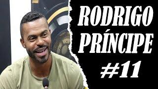 RODRIGO PRÍNCIPE   Podcast do Pagodeiro #11