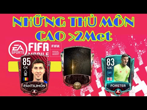 [Fifa Mobile] REVIEW NHỮNG THỦ MÔN CAO TRÊN 2M TRONG FIFA MOBILE