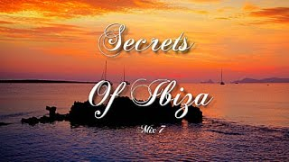 Secrets Of Ibiza - Mix 7 / Beautiful Chill Cafe Sounds 2015 / 2 Hours Musica Del Mar