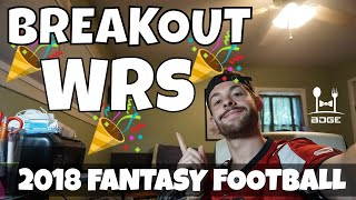 Top 3 Breakout Players - Wide Receivers   2018 Fantasy Football