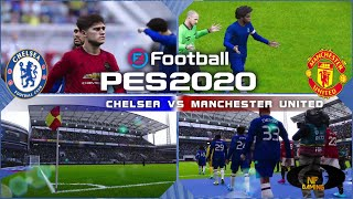 PES 2020 Gameplay | Chelsea vs. Manchester United