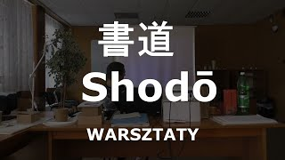 書道  Shodō – droga pisma. Warsztaty.
