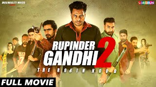 RUPINDER GANDHI 2 : (FULL FILM) | New Punjabi Film | Latest Punjabi Movie 2017 Video