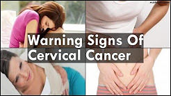 Warning Signs Of Cervical Cancer
