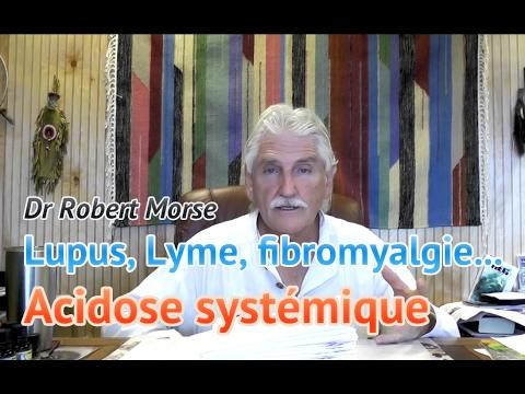 Dr Robert Morse [Fr] — Lupus, Lyme, fibromyalgie : acidose systémique !
